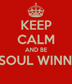 Poster: KEEP CALM AND BE A SOUL WINNER