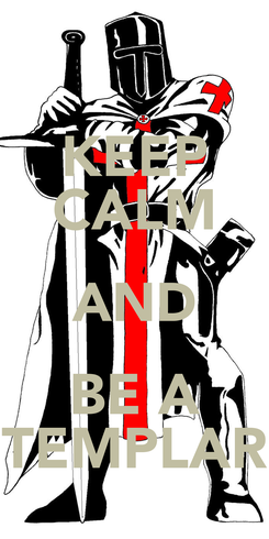 Poster: KEEP CALM AND BE A TEMPLAR