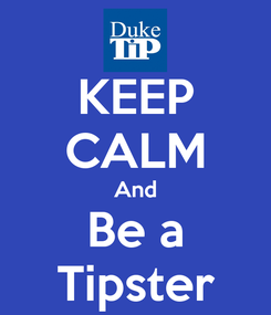 Poster: KEEP CALM And Be a Tipster