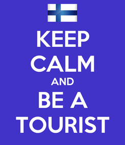 Poster: KEEP CALM AND BE A TOURIST