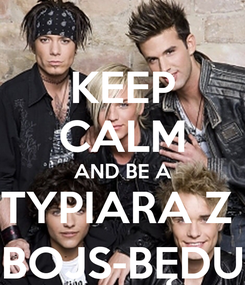 Poster: KEEP CALM AND BE A TYPIARA Z  BOJS-BĘDU