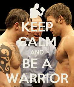 Poster: KEEP CALM AND BE A WARRIOR