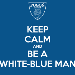 Poster: KEEP CALM AND BE A WHITE-BLUE MAN