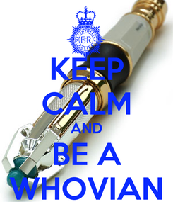 Poster: KEEP CALM AND BE A WHOVIAN