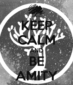 Poster: KEEP CALM AND BE AMITY