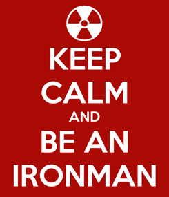 Poster: KEEP CALM AND BE AN IRONMAN