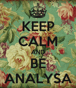 Poster: KEEP CALM AND BE ANALYSA