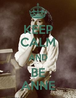 Poster: KEEP CALM AND BE ANNE