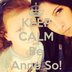 Poster: KEEP CALM and Be Anne So!