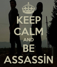 Poster: KEEP CALM AND BE ASSASSİN
