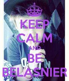 Poster: KEEP CALM AND BE BELASNIER