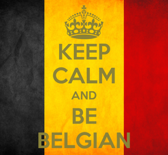 Poster: KEEP CALM AND BE BELGIAN