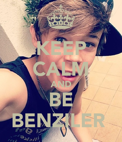 Poster: KEEP CALM AND BE BENZILER