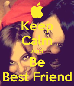 Poster: Keep Calm And Be Best Friend