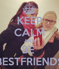Poster: KEEP CALM AND BE  BESTFRIENDS
