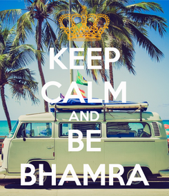 Poster: KEEP CALM AND BE BHAMRA