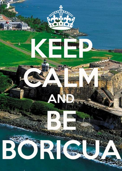 Poster: KEEP CALM AND BE BORICUA