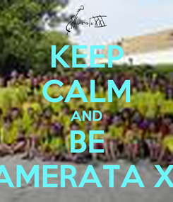 Poster: KEEP CALM AND BE CAMERATA XXI