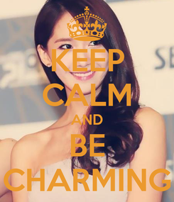 Poster: KEEP CALM AND BE CHARMING