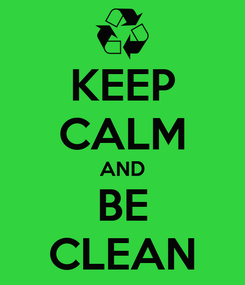 Poster: KEEP CALM AND BE CLEAN