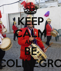 Poster: KEEP CALM AND BE COLINEGRO