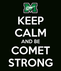 Poster: KEEP CALM AND BE COMET STRONG