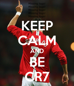 Poster: KEEP CALM AND BE CR7