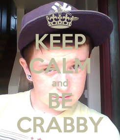 Poster: KEEP CALM and BE CRABBY