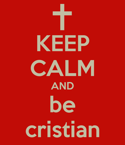 Poster: KEEP CALM AND be cristian