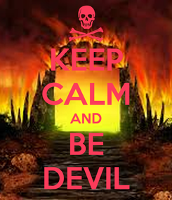 Poster: KEEP CALM AND BE DEVIL