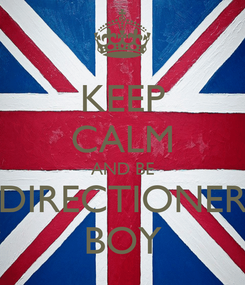 Poster: KEEP CALM AND BE DIRECTIONER BOY