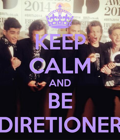 Poster: KEEP CALM AND BE DIRETIONER