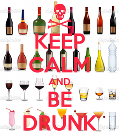 Poster: KEEP CALM AND BE DRUNK