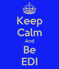 Poster: Keep Calm And Be EDI