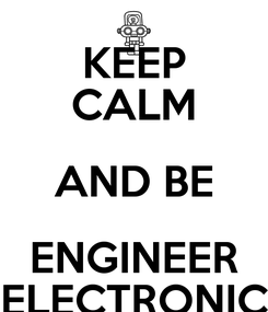 Poster: KEEP CALM AND BE ENGINEER ELECTRONIC