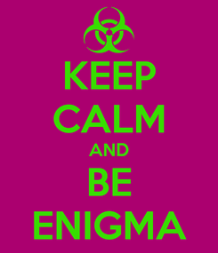 Poster: KEEP CALM AND BE ENIGMA