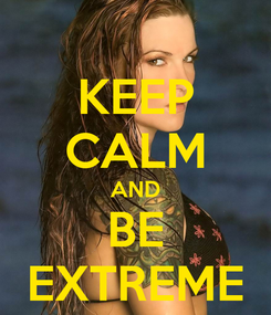Poster: KEEP CALM AND BE EXTREME