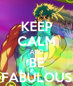 Poster: KEEP CALM AND BE FABULOUS