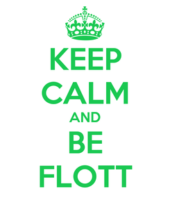 Poster: KEEP CALM AND BE FLOTT