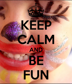 Poster: KEEP CALM AND BE FUN