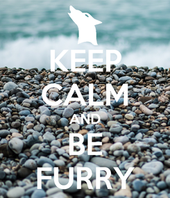 Poster: KEEP CALM AND BE FURRY