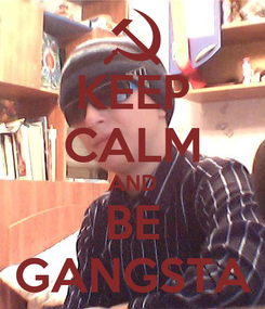 Poster: KEEP CALM AND BE GANGSTA