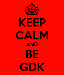 Poster: KEEP CALM AND BE GDK