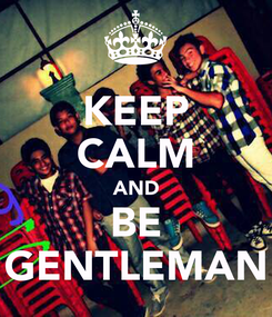 Poster: KEEP CALM AND BE GENTLEMAN
