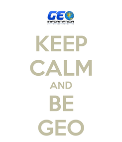 Poster: KEEP CALM AND BE GEO
