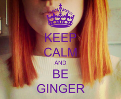 Poster: KEEP CALM AND BE GINGER