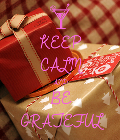 Poster: KEEP CALM AND BE GRATEFUL