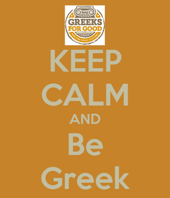 Poster: KEEP CALM AND Be Greek