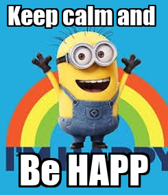 Poster: Keep calm and  Be HAPP