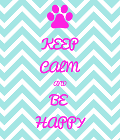 Poster: KEEP CALM AND BE HAPPY